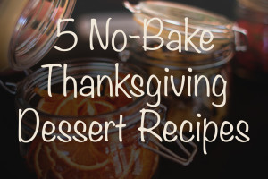 5 No-Bake Thanksgiving Dessert Recipes