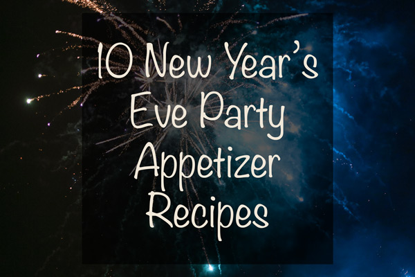 10 New Year's Eve Party Appetizer Recipes