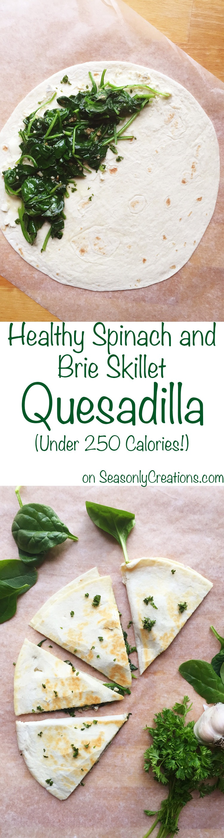healthy spinach and brie skillet quesadilla under 250 calories