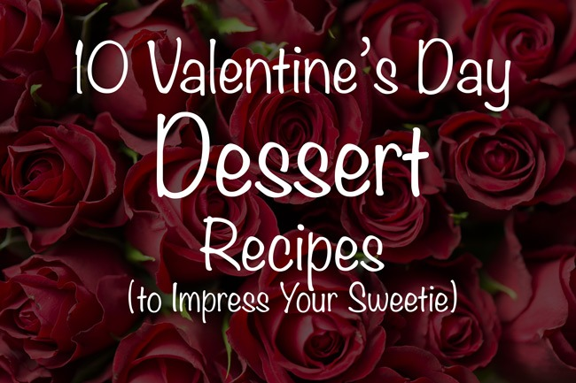 10 Valentine's Day Dessert Recipes to Impress Your Sweetie