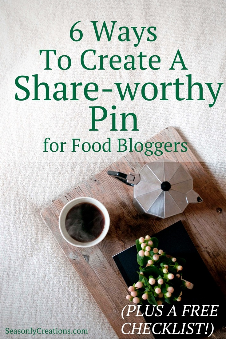 6 ways to create a share worthy pin for food bloggers seasonly pinterest 6 ways to create a share worthy pin for food bloggers pinterest forumfinder Images