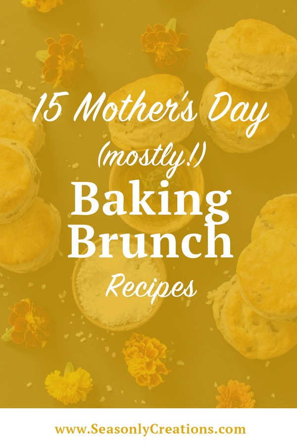15 Mother's Day (mostly) Baking Brunch Recipes