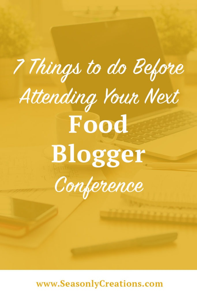 7 Things to Do Before Attending Your Next Food Blogger Conference