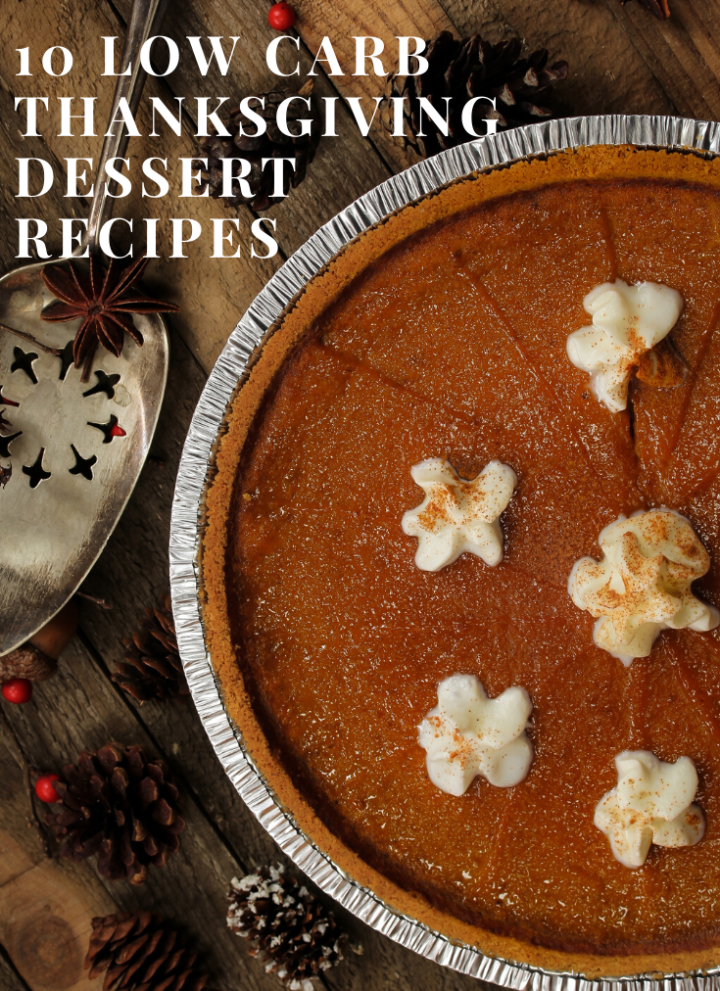 10 Low Carb Thanksgiving Dessert Recipes {Keto-Friendly Pies, Cakes and More}